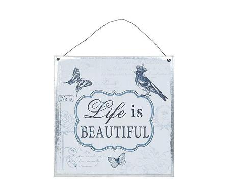 Nástěnná dekorace Life is Beautiful