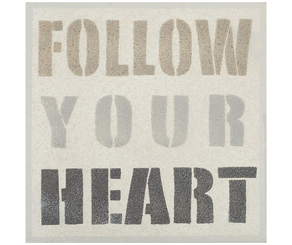Slika Follow Your Heart 50x50 cm