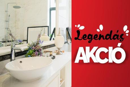 Legendás Akció: Fürdőszobai hasznosságok